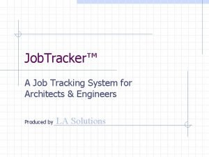 Job Tracker A Job Tracking System for Architects
