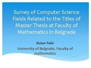 Survey of Computer Science Fields Related to the