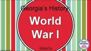 Georgias History World War I 2014 Brain Wrinkles