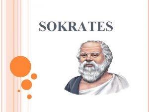 SOKRATES HVEM VAR SOKRATES Sokrates var en klok