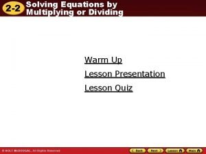 Solving Equations by 2 2 Multiplying or Dividing