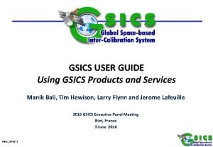GSICS USER GUIDE Using GSICS Products and Services