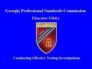 Georgia Professional Standards Commission Educator Ethics Conducting Effective