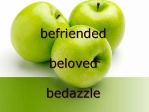 befriended beloved bedazzle remarried recollections recalled overflowing sawdust