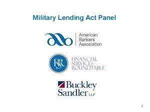 Military Lending Act Panel 1 Military Lending Act
