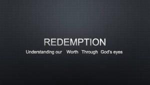 REDEMPTION UNDERSTANDING OUR WORTH THROUGH GODS EYES REDEEMING