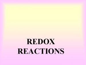 REDOX REACTIONS REDOX COUPLE DEFINITION A redox couple