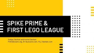 SPIKE PRIME FIRST LEGO LEAGUE Sanjay Seshan and
