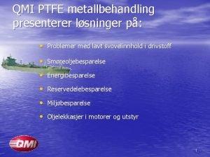 QMI PTFE metallbehandling presenterer lsninger p Problemer med