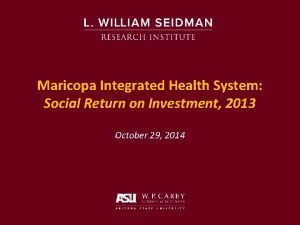 Maricopa Integrated Health System Social Return on Investment