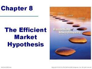 Chapter 8 The Efficient Market Hypothesis Mc GrawHillIrwin