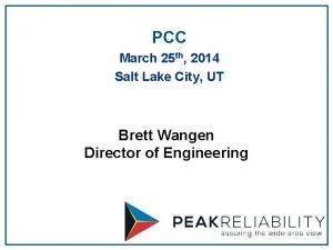 PCC March 25 th 2014 Salt Lake City