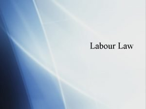 Labour Law Bargaining and Employment Individual Bargaining Many