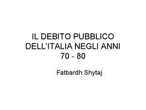 IL DEBITO PUBBLICO DELLITALIA NEGLI ANNI 70 80