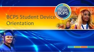 BCPS Student Device Orientation Updated June 2018 Creating