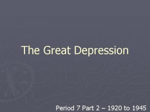 The Great Depression Period 7 Part 2 1920