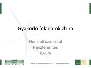 Gyakorl feladatok zhra Nemzeti szmvitel Pnzteremts ISLM Pnzteremts