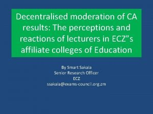 Decentralised moderation of CA results The perceptions and