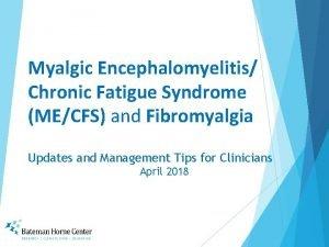 Myalgic Encephalomyelitis Chronic Fatigue Syndrome MECFS and Fibromyalgia