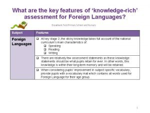What are the key features of knowledgerich assessment