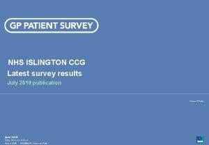 NHS ISLINGTON CCG Latest survey results July 2019