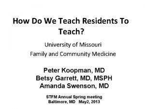 How Do We Teach Residents To Teach University