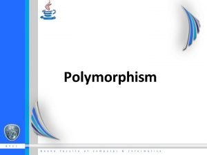 Polymorphism Agenda What is Why Polymorphism Polymorphism Examples