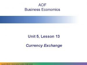 AOF Business Economics Unit 5 Lesson 13 Currency