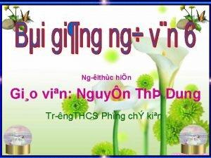 Ng ithc hin Gio vin Nguyn Th Dung