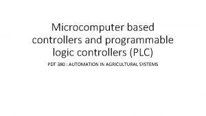 Microcomputer based controllers and programmable logic controllers PLC