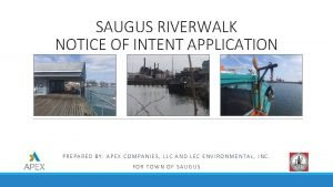 SAUGUS RIVERWALK NOTICE OF INTENT APPLICATION PREPARED BY