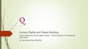 Human Rights and Peace Building Peace building and