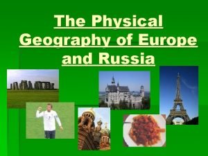 The Physical Geography of Europe and Russia Landforms