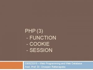 PHP 3 FUNCTION COOKIE SESSION 030523315 Web Programming