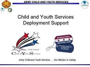 ARMY CHILD AND YOUTH SERVICES Child and Youth