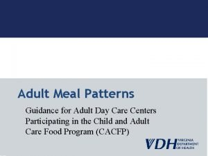 Adult Meal Patterns Guidance for Adult Day Care