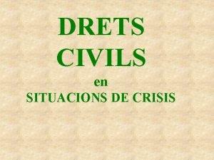 DRETS CIVILS en SITUACIONS DE CRISIS Cada minut
