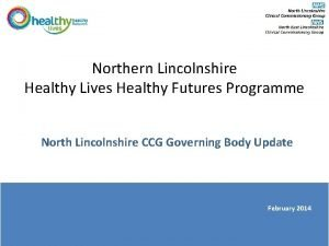 Northern Lincolnshire Healthy Lives Healthy Futures Programme North