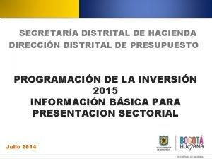 SECRETARA DISTRITAL DE HACIENDA DIRECCIN DISTRITAL DE PRESUPUESTO