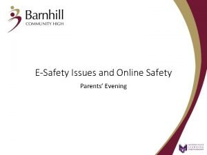 ESafety Issues and Online Safety Parents Evening Aims