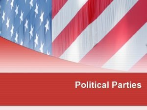 Political Parties What Is a Political Party A