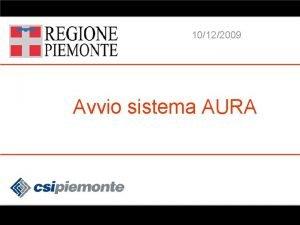Avvio sistema AURA 10122009 Avvio sistema AURA 1