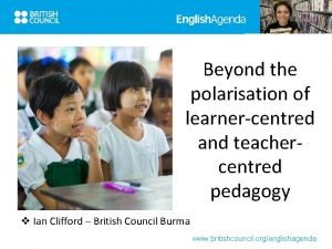 Beyond the polarisation of learnercentred and teachercentred pedagogy