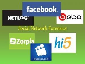 Social Network Forensics Definizione Si definiscono siti di