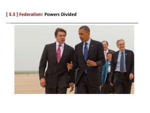 3 3 Federalism Powers Divided 3 3 Federalism