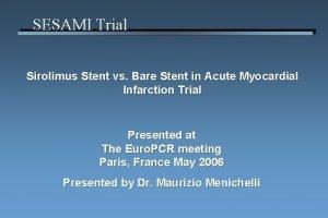 SESAMI Trial Sirolimus Stent vs Bare Stent in