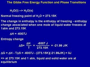 The Gibbs Free Energy Function and Phase Transitions