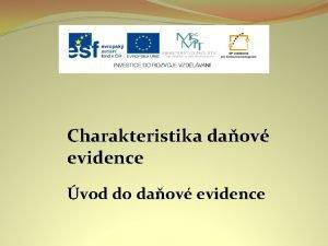 Charakteristika daov evidence vod do daov evidence Nzev
