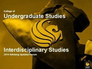 College of Undergraduate Studies Interdisciplinary Studies 2019 Advising