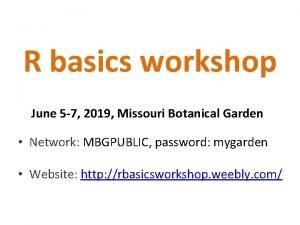 R basics workshop June 5 7 2019 Missouri